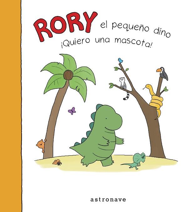 Rory el pequeño dino. ¡Quiero una mascota!