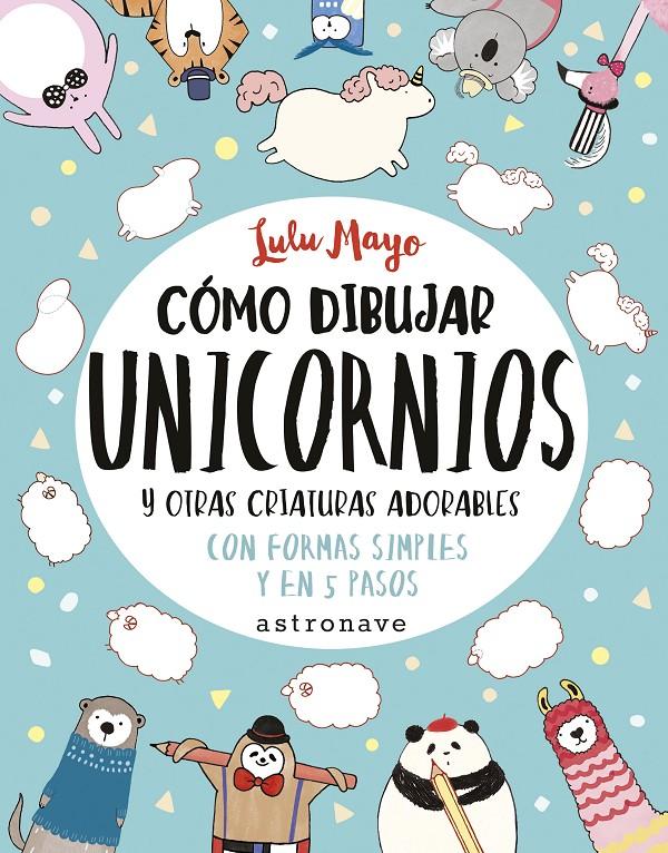 Cómo dibujar unicornios y otras criaturas adorables