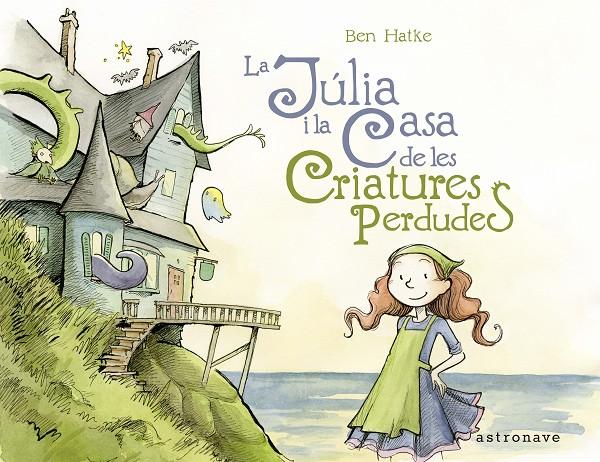 La Julia i la casa de les criatures perdudes