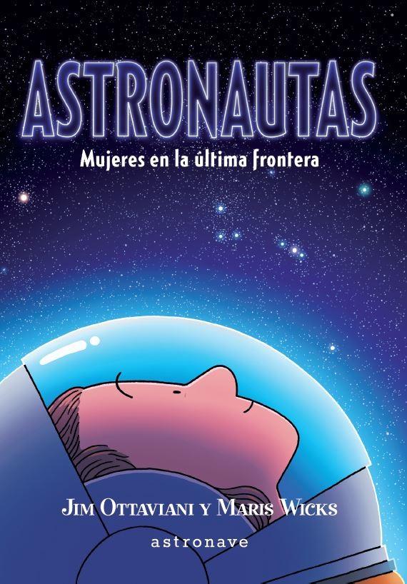 Astronautas. Mujeres en la ultima frontera