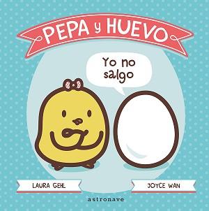Pepa y Huevo. ¡Yo no salgo!